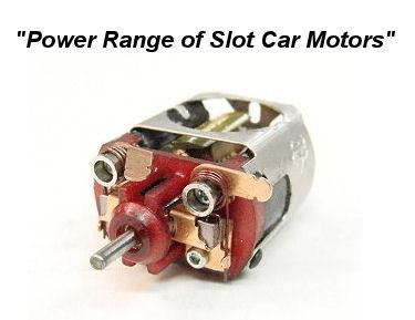 Power Range of Slot Car Motors